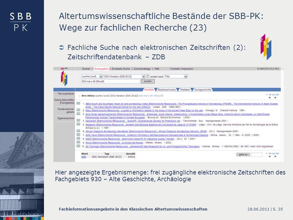 28.06.2011 |Fachinformationsangebote in den Klassischen AltertumswissenschaftenS. 35 Altertumswissenschaftliche Bestände der SBB-PK: Wege zur fachlich