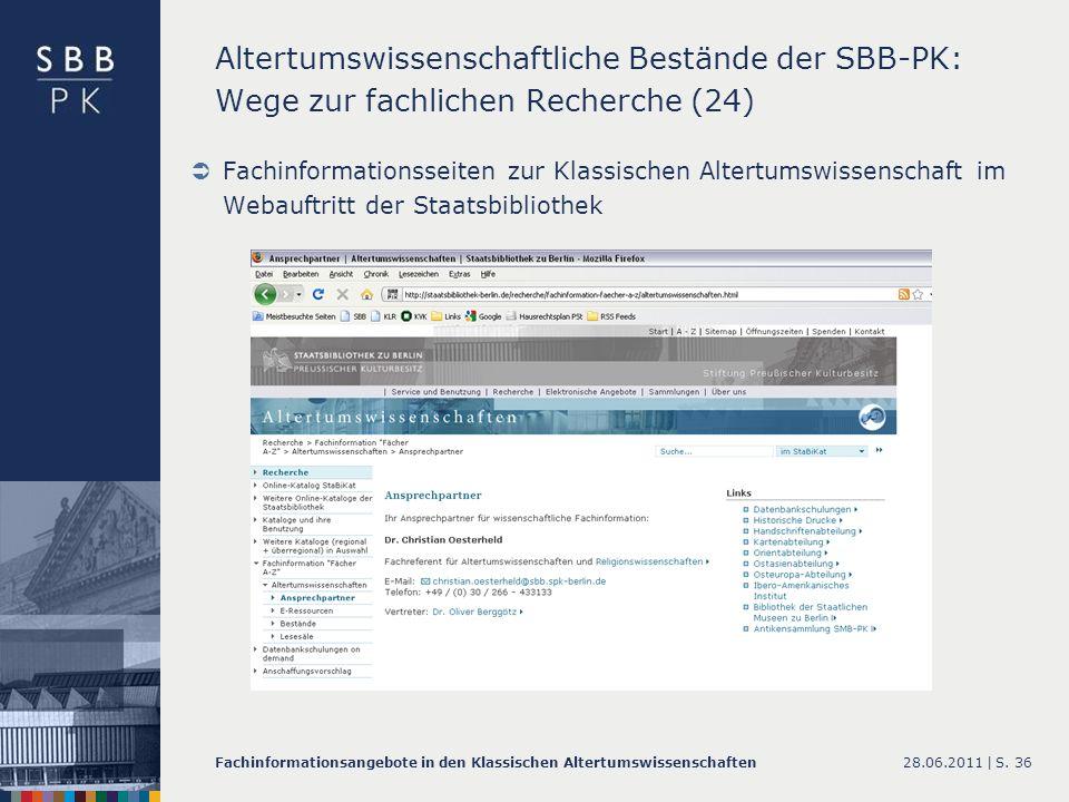 28.06.2011 |Fachinformationsangebote in den Klassischen AltertumswissenschaftenS. 36 Altertumswissenschaftliche Bestände der SBB-PK: Wege zur fachlich