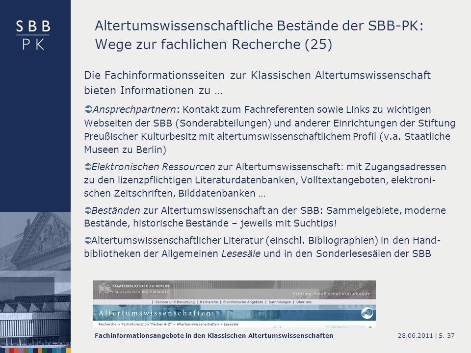 28.06.2011 |Fachinformationsangebote in den Klassischen AltertumswissenschaftenS. 37 Altertumswissenschaftliche Bestände der SBB-PK: Wege zur fachlich