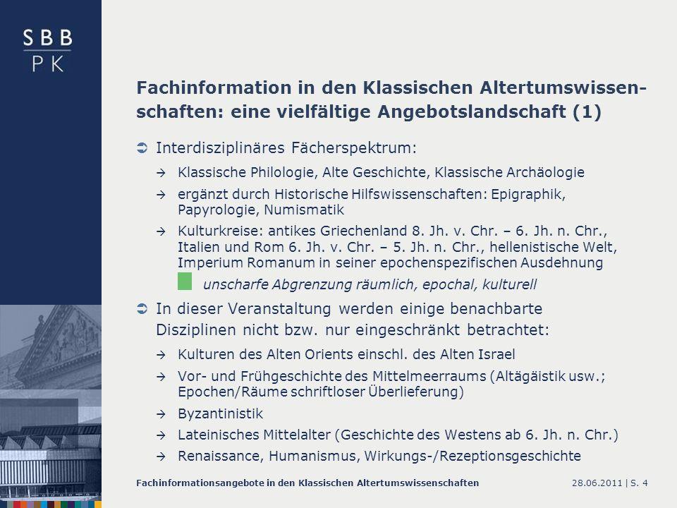 28.06.2011 |Fachinformationsangebote in den Klassischen AltertumswissenschaftenS. 4 Interdisziplinäres Fächerspektrum: Klassische Philologie, Alte Ges