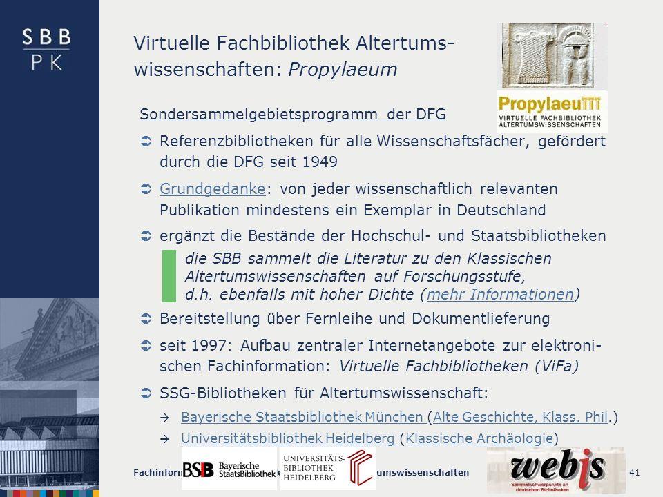 28.06.2011 |Fachinformationsangebote in den Klassischen AltertumswissenschaftenS. 41 Virtuelle Fachbibliothek Altertums- wissenschaften: Propylaeum So