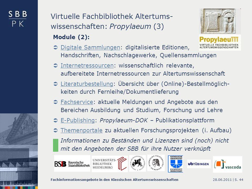 28.06.2011 |Fachinformationsangebote in den Klassischen AltertumswissenschaftenS. 44 Virtuelle Fachbibliothek Altertums- wissenschaften: Propylaeum (3