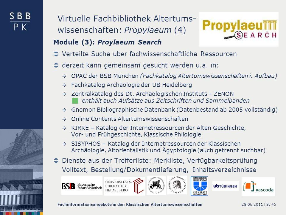 28.06.2011 |Fachinformationsangebote in den Klassischen AltertumswissenschaftenS. 45 Virtuelle Fachbibliothek Altertums- wissenschaften: Propylaeum (4