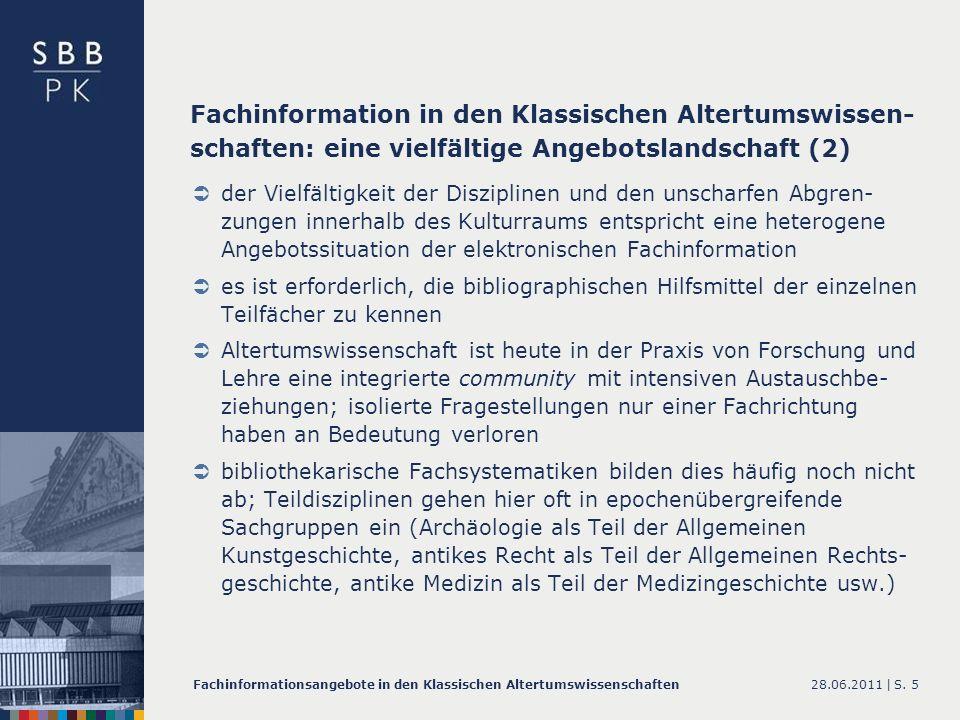 28.06.2011 |Fachinformationsangebote in den Klassischen AltertumswissenschaftenS. 5 der Vielfältigkeit der Disziplinen und den unscharfen Abgren- zung