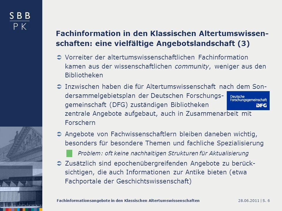 28.06.2011 |Fachinformationsangebote in den Klassischen AltertumswissenschaftenS. 6 Vorreiter der altertumswissenschaftlichen Fachinformation kamen au