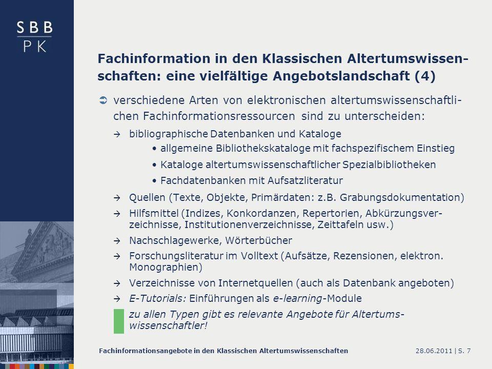 28.06.2011 |Fachinformationsangebote in den Klassischen AltertumswissenschaftenS. 7 verschiedene Arten von elektronischen altertumswissenschaftli- che