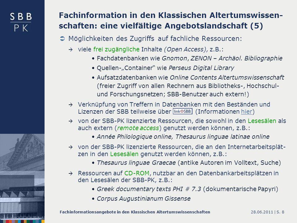 28.06.2011 |Fachinformationsangebote in den Klassischen AltertumswissenschaftenS. 8 Möglichkeiten des Zugriffs auf fachliche Ressourcen: viele frei zu