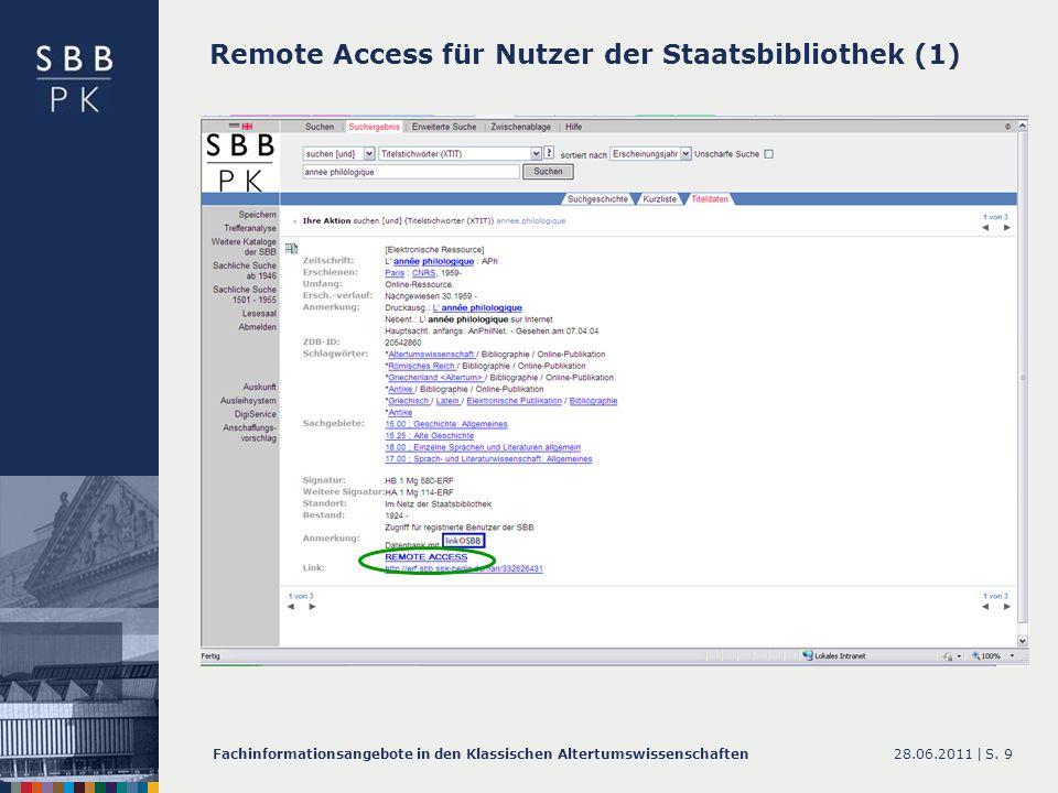 28.06.2011 |Fachinformationsangebote in den Klassischen AltertumswissenschaftenS. 9 Remote Access für Nutzer der Staatsbibliothek (1)
