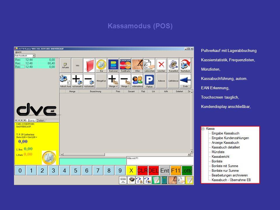 Kassamodus (POS) Pultverkauf mit Lagerabbuchung Kassierstatistik, Frequenzlisten, Münzlisten, Kassabuchführung, autom. EAN Erkennung, Touchscreen taug