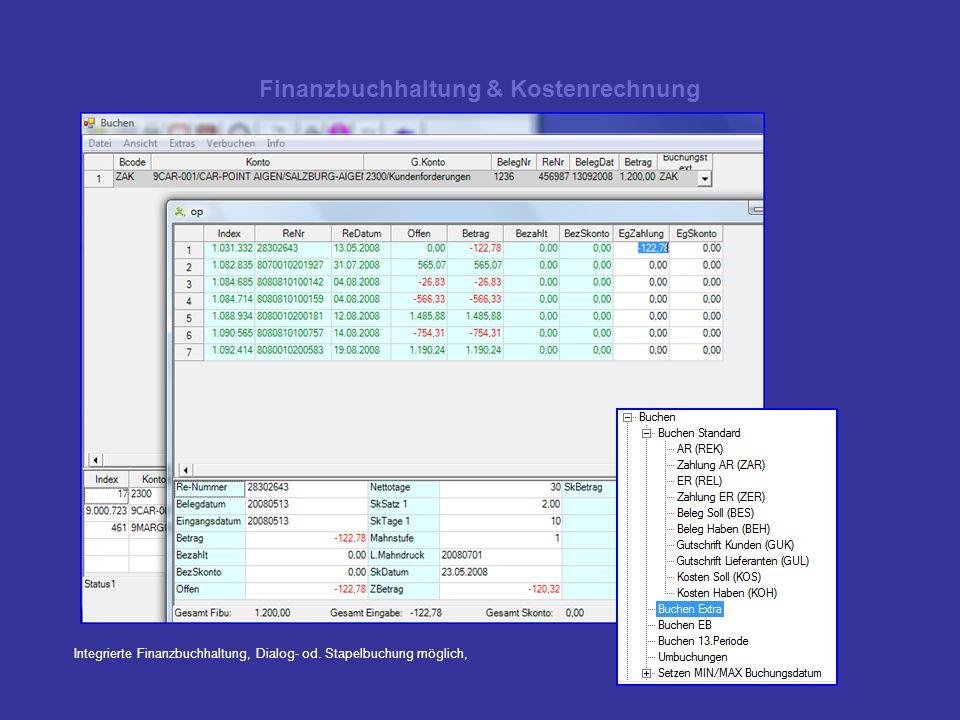Finanzbuchhaltung & Kostenrechnung Integrierte Finanzbuchhaltung, Dialog- od. Stapelbuchung möglich,