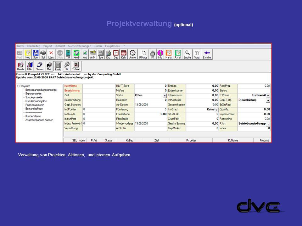 Projektverwaltung (optional) Verwaltung von Projekten, Aktionen, und internen Aufgaben
