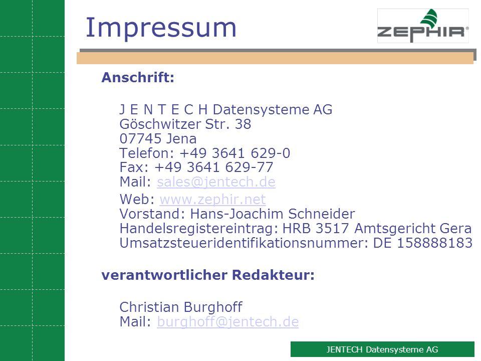 12 JENTECH Datensysteme AG Impressum Anschrift: J E N T E C H Datensysteme AG Göschwitzer Str. 38 07745 Jena Telefon: +49 3641 629-0 Fax: +49 3641 629