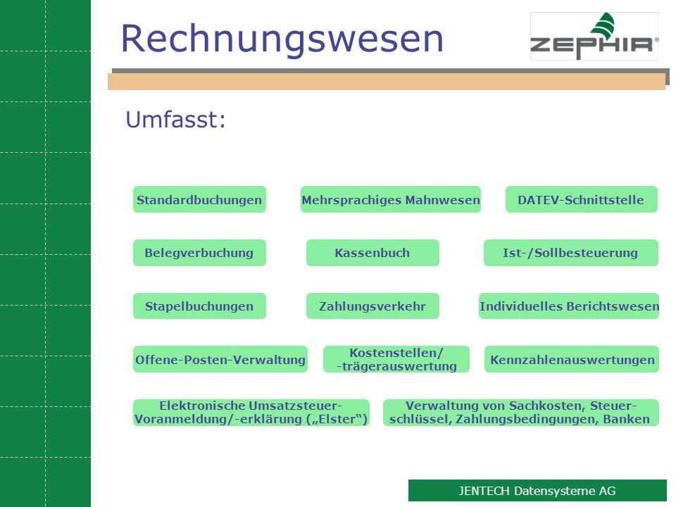 6 JENTECH Datensysteme AG Rechnungswesen Standardbuchungen Belegverbuchung Stapelbuchungen Kassenbuch Offene-Posten-Verwaltung DATEV-Schnittstelle Zah