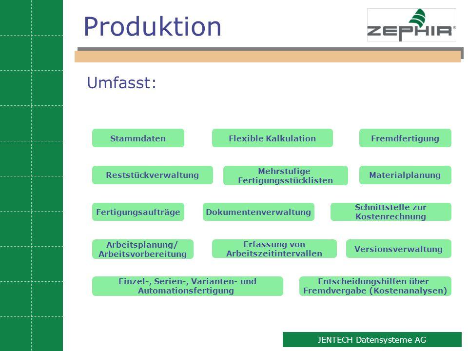 7 JENTECH Datensysteme AG Produktion Stammdaten DokumentenverwaltungFertigungsaufträge Fremdfertigung Reststückverwaltung Versionsverwaltung Materialp