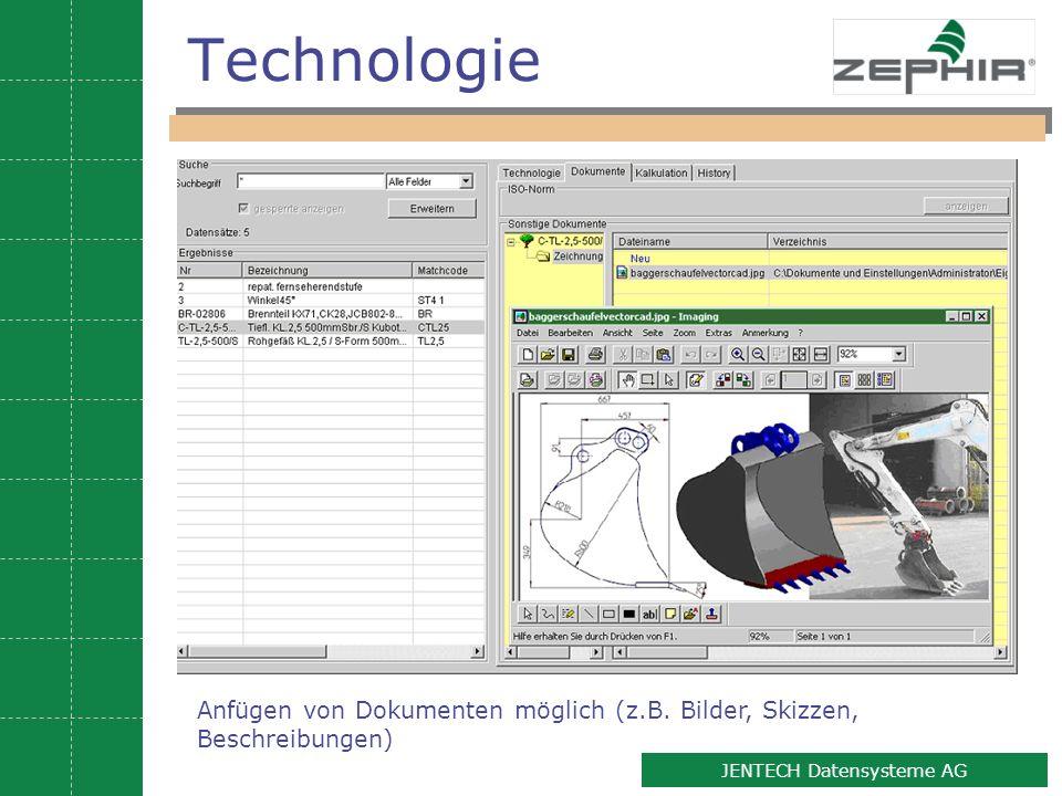 8 JENTECH Datensysteme AG Technologie Anfügen von Dokumenten möglich (z.B. Bilder, Skizzen, Beschreibungen)