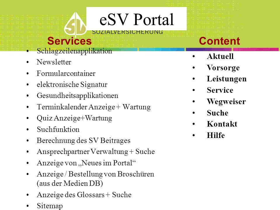 Aktuell Vorsorge Leistungen Service Wegweiser Suche Kontakt Hilfe ContentServices eSV Portal Schlagzeilenapplikation Newsletter Formularcontainer elek