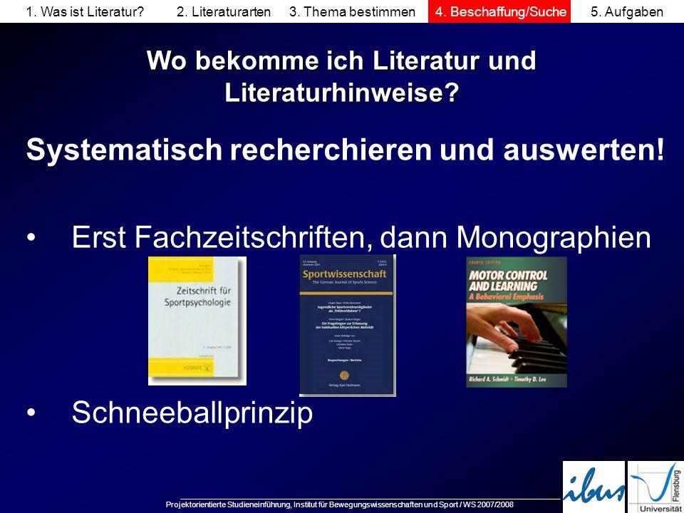 Projektorientierte Studieneinführung, Institut für Bewegungswissenschaften und Sport / WS 2007/2008 Systematisch recherchieren und auswerten! Erst Fac
