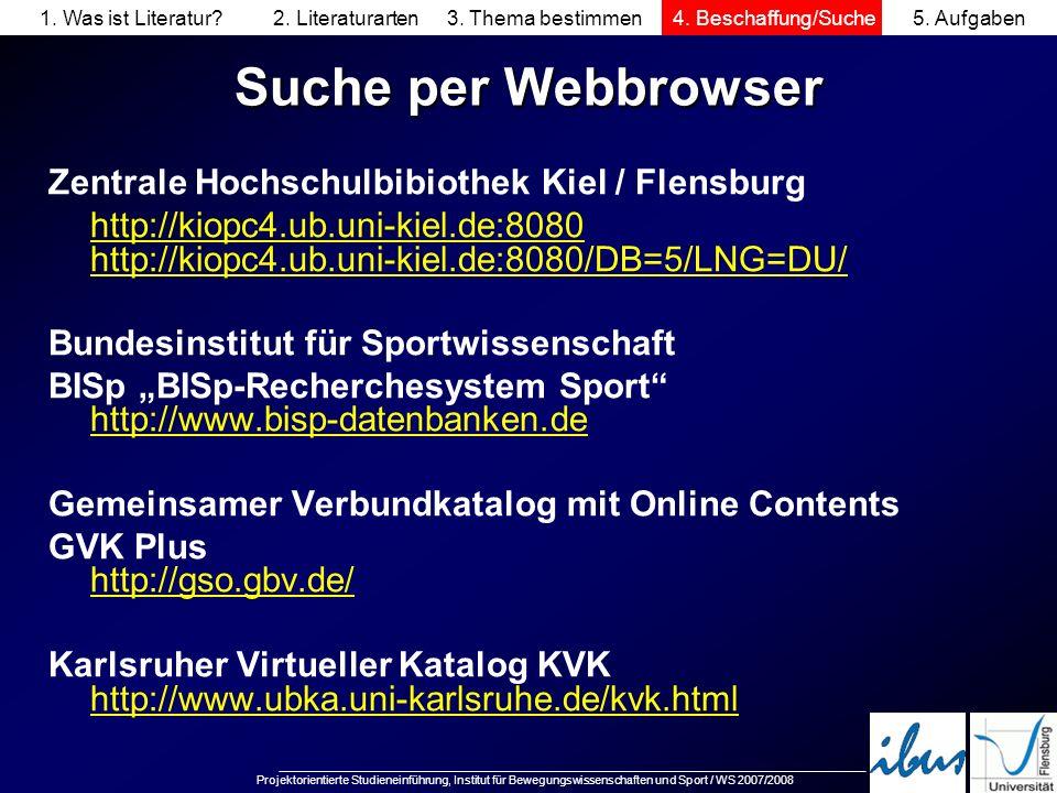 Projektorientierte Studieneinführung, Institut für Bewegungswissenschaften und Sport / WS 2007/2008 Suche per Webbrowser Zentrale Hochschulbibiothek K