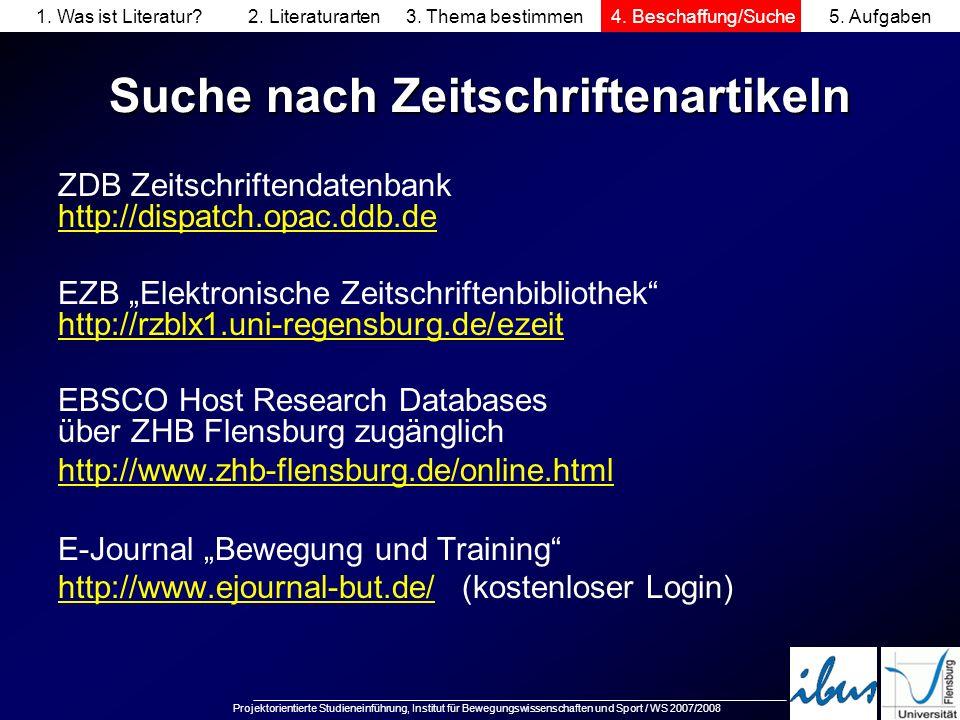 Projektorientierte Studieneinführung, Institut für Bewegungswissenschaften und Sport / WS 2007/2008 Suche nach Zeitschriftenartikeln ZDB Zeitschriften