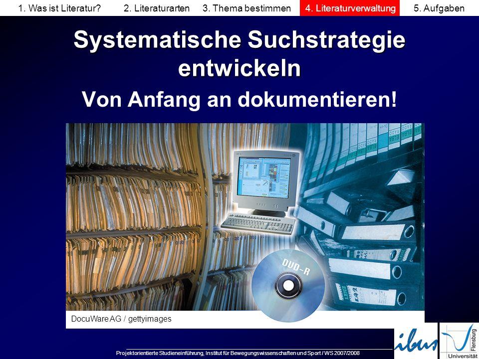 Projektorientierte Studieneinführung, Institut für Bewegungswissenschaften und Sport / WS 2007/2008 Systematische Suchstrategie entwickeln Von Anfang