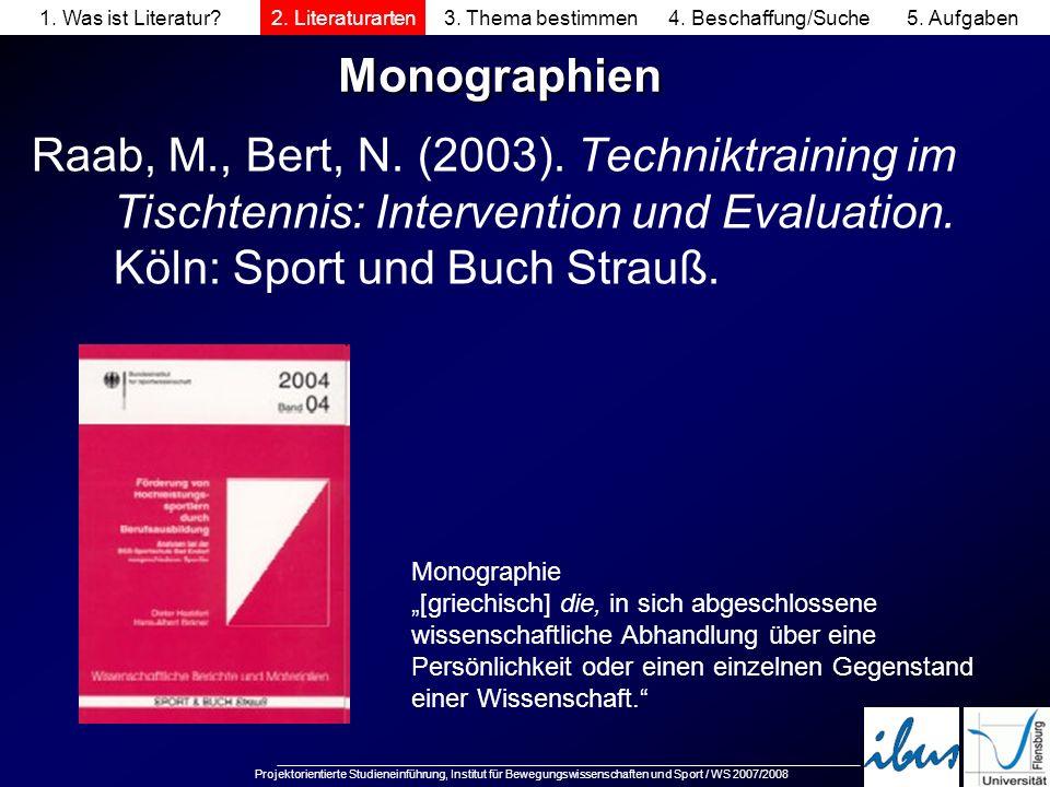 Projektorientierte Studieneinführung, Institut für Bewegungswissenschaften und Sport / WS 2007/2008 Monographien Raab, M., Bert, N. (2003). Techniktra