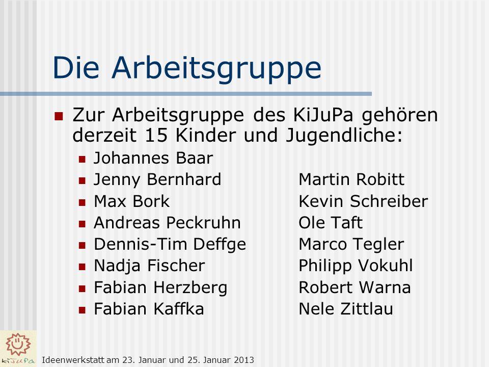 Die Arbeitsgruppe Zur Arbeitsgruppe des KiJuPa gehören derzeit 15 Kinder und Jugendliche: Johannes Baar Jenny BernhardMartin Robitt Max BorkKevin Schr