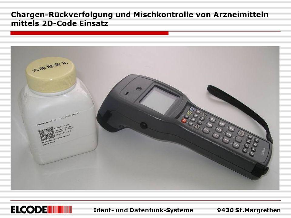 Ident- und Datenfunk-Systeme9430 St.Margrethen Chargen-Rückverfolgung und Mischkontrolle von Arzneimitteln mittels 2D-Code Einsatz