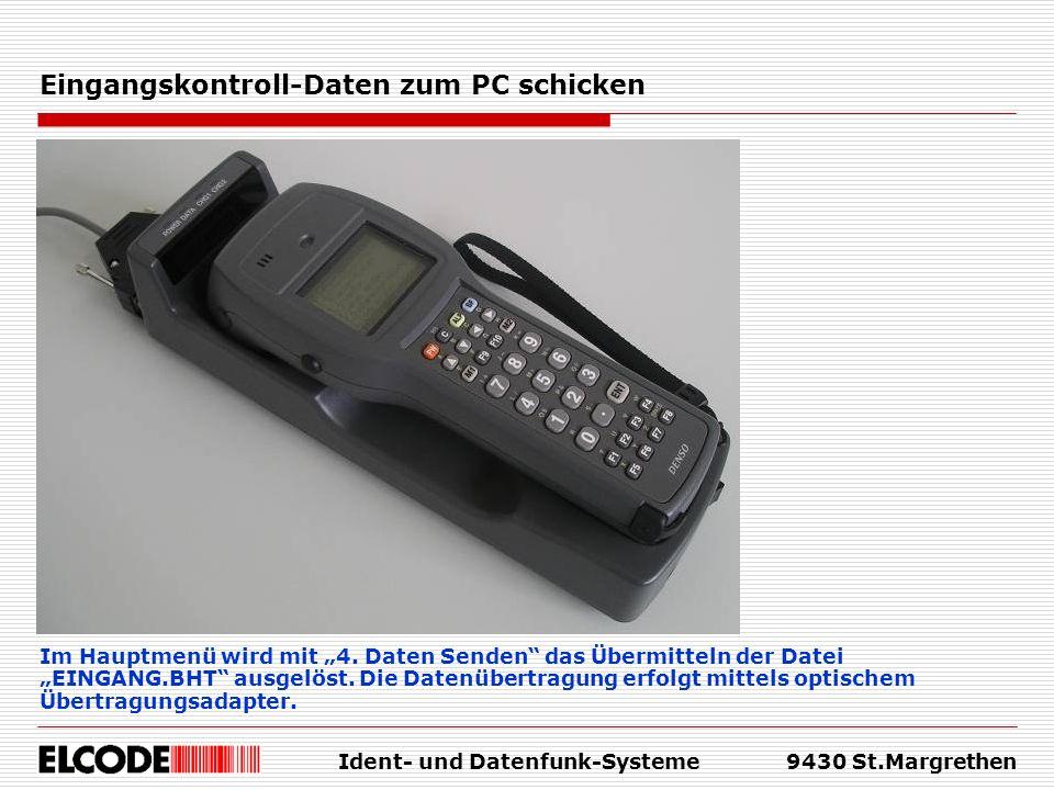 Ident- und Datenfunk-Systeme9430 St.Margrethen Eingangskontroll-Daten zum PC schicken Im Hauptmenü wird mit 4. Daten Senden das Übermitteln der Datei