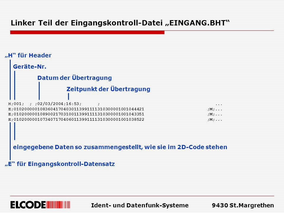 Ident- und Datenfunk-Systeme9430 St.Margrethen Linker Teil der Eingangskontroll-Datei EINGANG.BHT H;001; ; ;02/03/2004;16:53; ;... E;01020000010836041