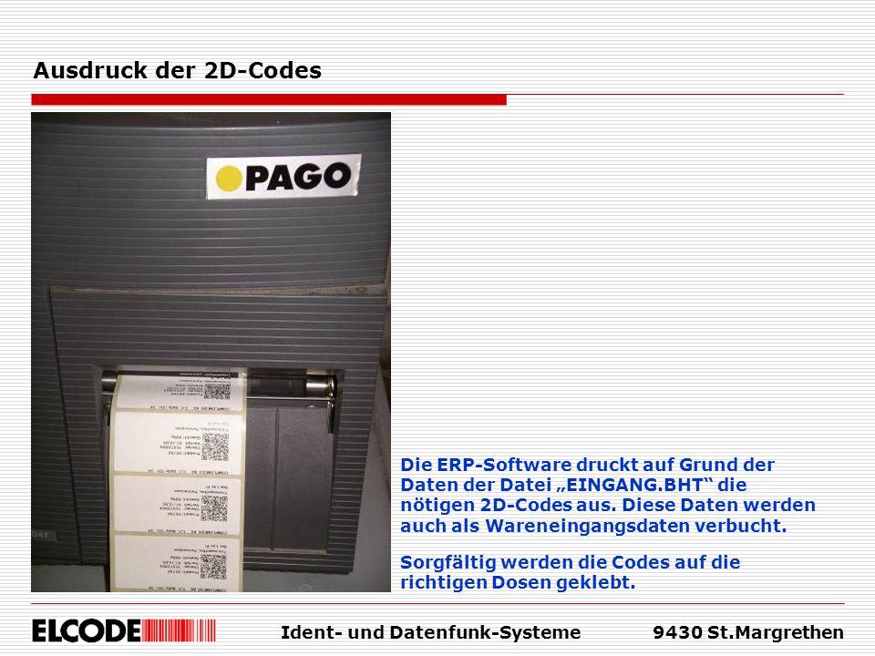 Ident- und Datenfunk-Systeme9430 St.Margrethen Ausdruck der 2D-Codes Die ERP-Software druckt auf Grund der Daten der Datei EINGANG.BHT die nötigen 2D-