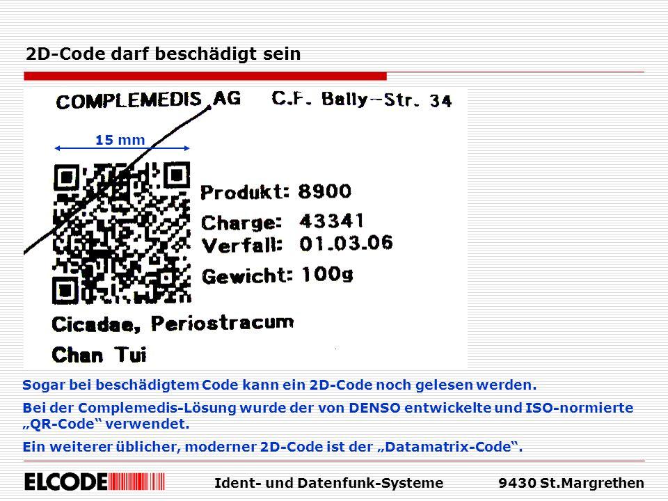 Ident- und Datenfunk-Systeme9430 St.Margrethen 2D-Code darf beschädigt sein Sogar bei beschädigtem Code kann ein 2D-Code noch gelesen werden. Bei der