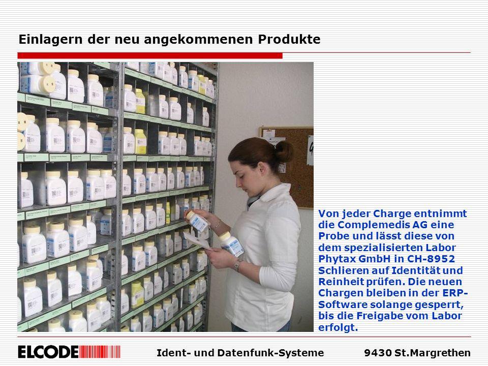 Ident- und Datenfunk-Systeme9430 St.Margrethen Einlagern der neu angekommenen Produkte Von jeder Charge entnimmt die Complemedis AG eine Probe und läs