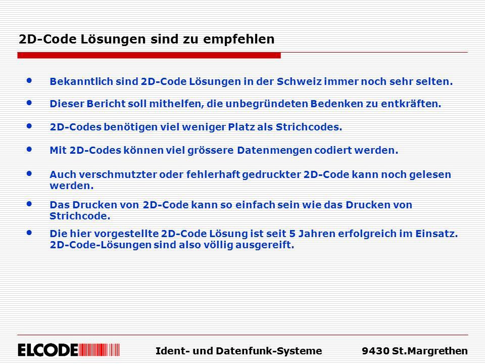 Ident- und Datenfunk-Systeme9430 St.Margrethen 2D-Code Lösungen sind zu empfehlen Bekanntlich sind 2D-Code Lösungen in der Schweiz immer noch sehr sel