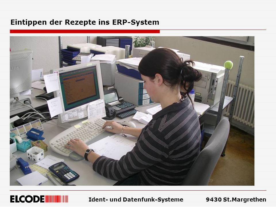 Ident- und Datenfunk-Systeme9430 St.Margrethen Eintippen der Rezepte ins ERP-System
