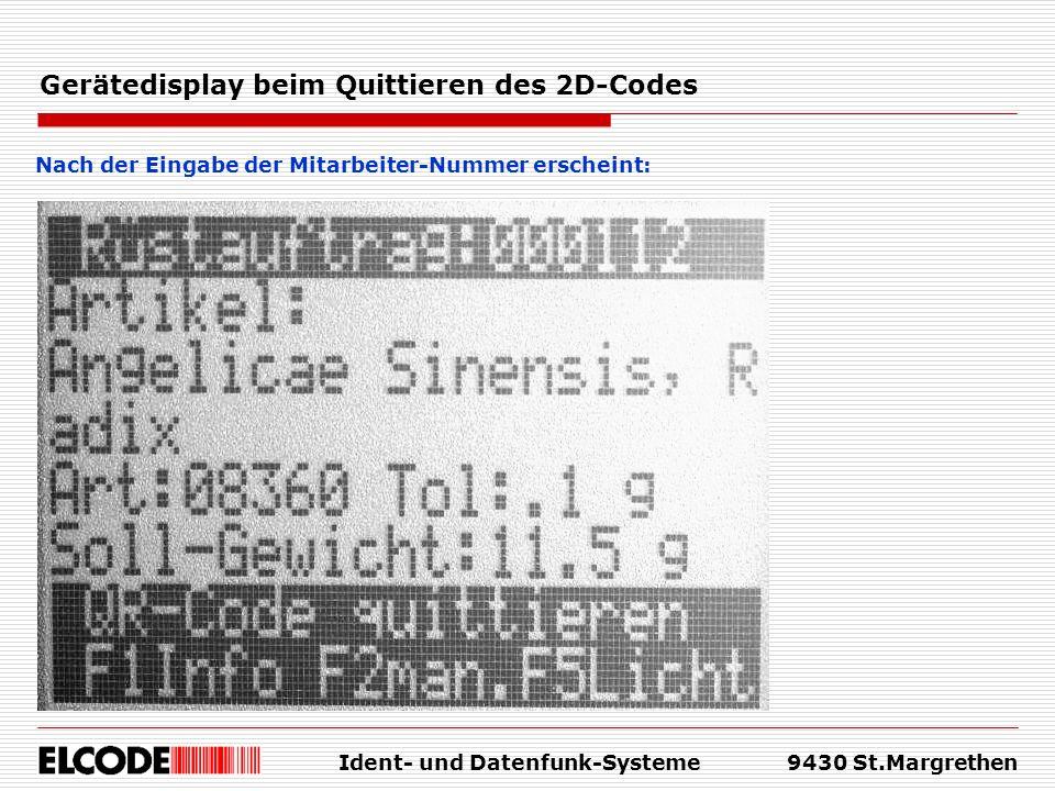 Ident- und Datenfunk-Systeme9430 St.Margrethen Gerätedisplay beim Quittieren des 2D-Codes Nach der Eingabe der Mitarbeiter-Nummer erscheint: