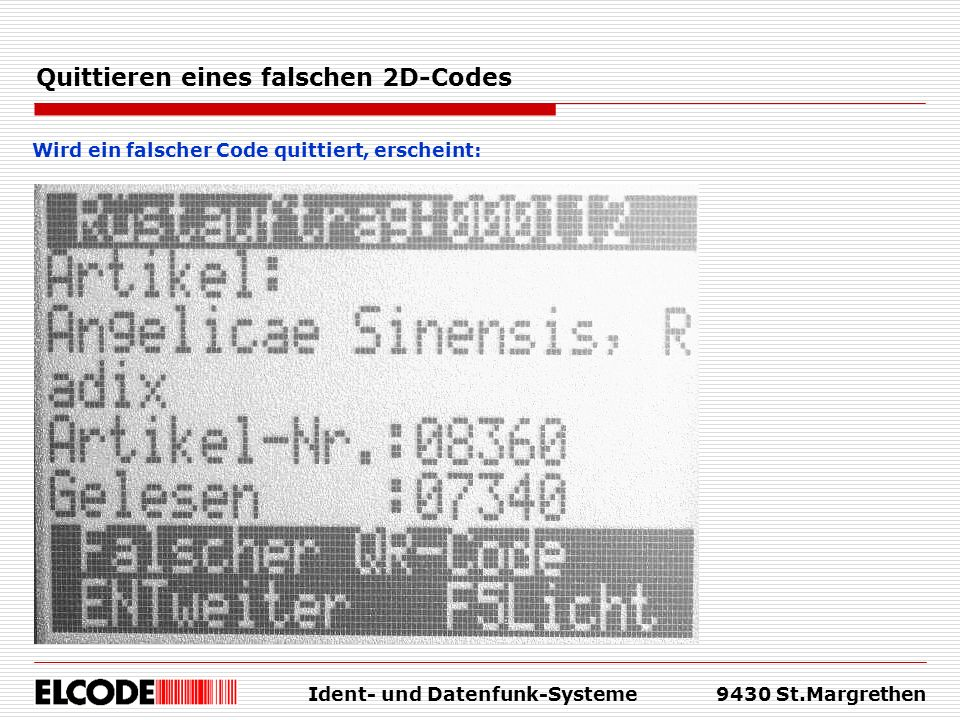 Ident- und Datenfunk-Systeme9430 St.Margrethen Quittieren eines falschen 2D-Codes Wird ein falscher Code quittiert, erscheint:
