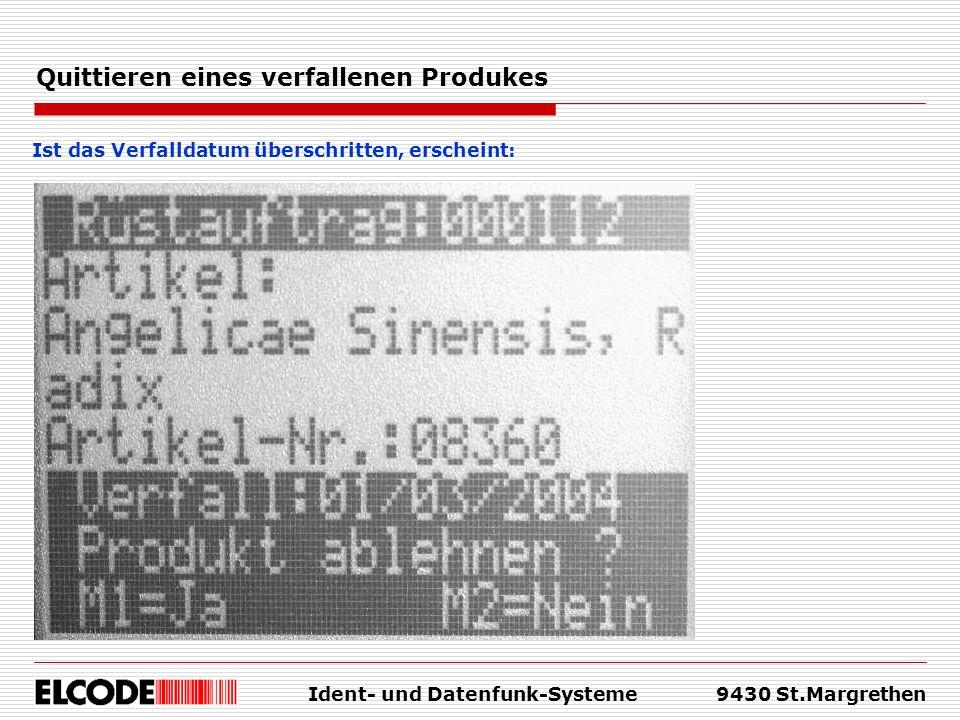 Ident- und Datenfunk-Systeme9430 St.Margrethen Quittieren eines verfallenen Produkes Ist das Verfalldatum überschritten, erscheint: