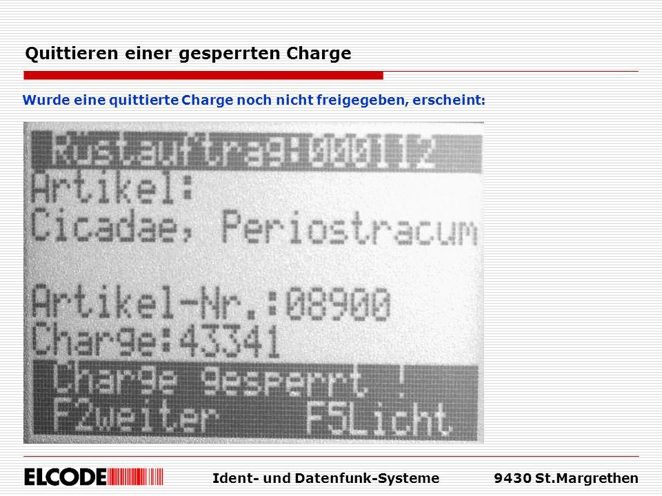 Ident- und Datenfunk-Systeme9430 St.Margrethen Quittieren einer gesperrten Charge Wurde eine quittierte Charge noch nicht freigegeben, erscheint: