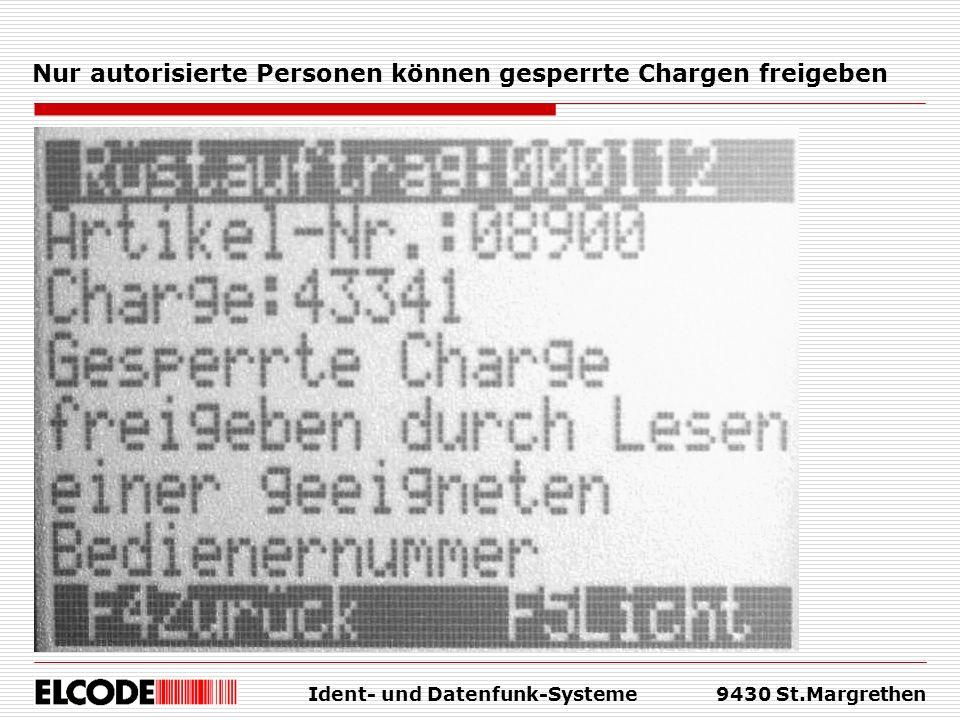 Ident- und Datenfunk-Systeme9430 St.Margrethen Nur autorisierte Personen können gesperrte Chargen freigeben