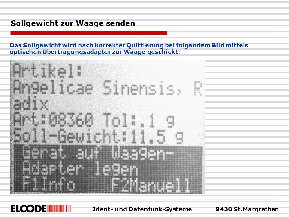 Ident- und Datenfunk-Systeme9430 St.Margrethen Sollgewicht zur Waage senden Das Sollgewicht wird nach korrekter Quittierung bei folgendem Bild mittels