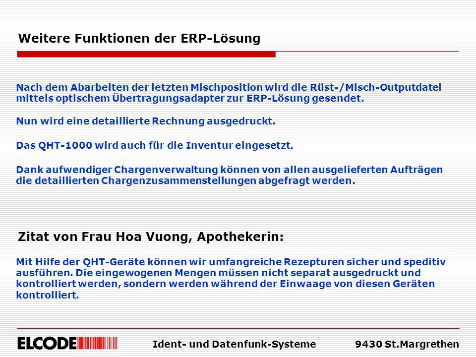 Ident- und Datenfunk-Systeme9430 St.Margrethen Weitere Funktionen der ERP-Lösung Nach dem Abarbeiten der letzten Mischposition wird die Rüst-/Misch-Ou
