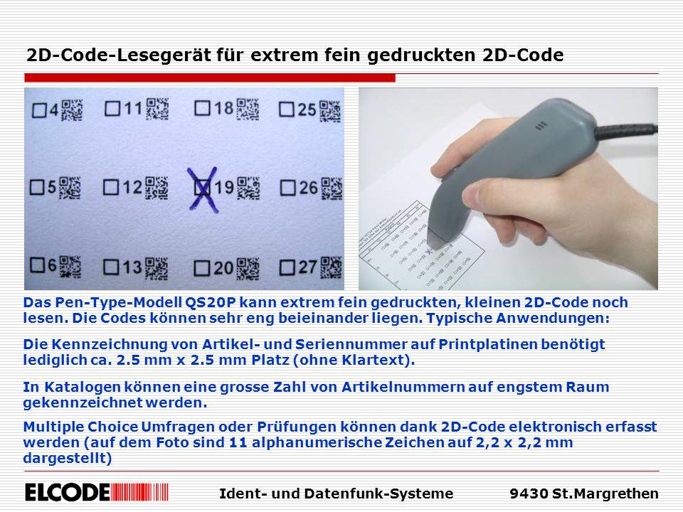 Ident- und Datenfunk-Systeme9430 St.Margrethen 2D-Code-Lesegerät für extrem fein gedruckten 2D-Code Das Pen-Type-Modell QS20P kann extrem fein gedruck
