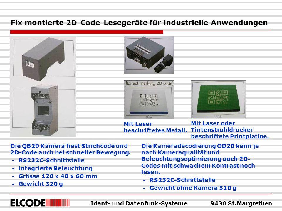 Ident- und Datenfunk-Systeme9430 St.Margrethen Fix montierte 2D-Code-Lesegeräte für industrielle Anwendungen Die QB20 Kamera liest Strichcode und 2D-C