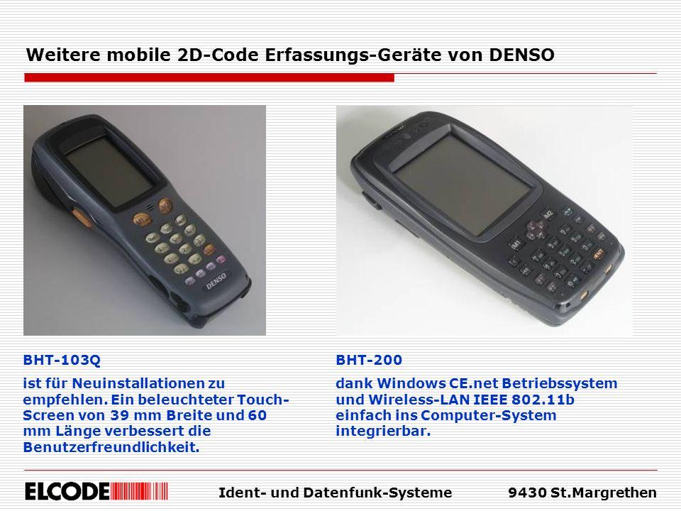 Ident- und Datenfunk-Systeme9430 St.Margrethen Weitere mobile 2D-Code Erfassungs-Geräte von DENSO BHT-103Q ist für Neuinstallationen zu empfehlen. Ein