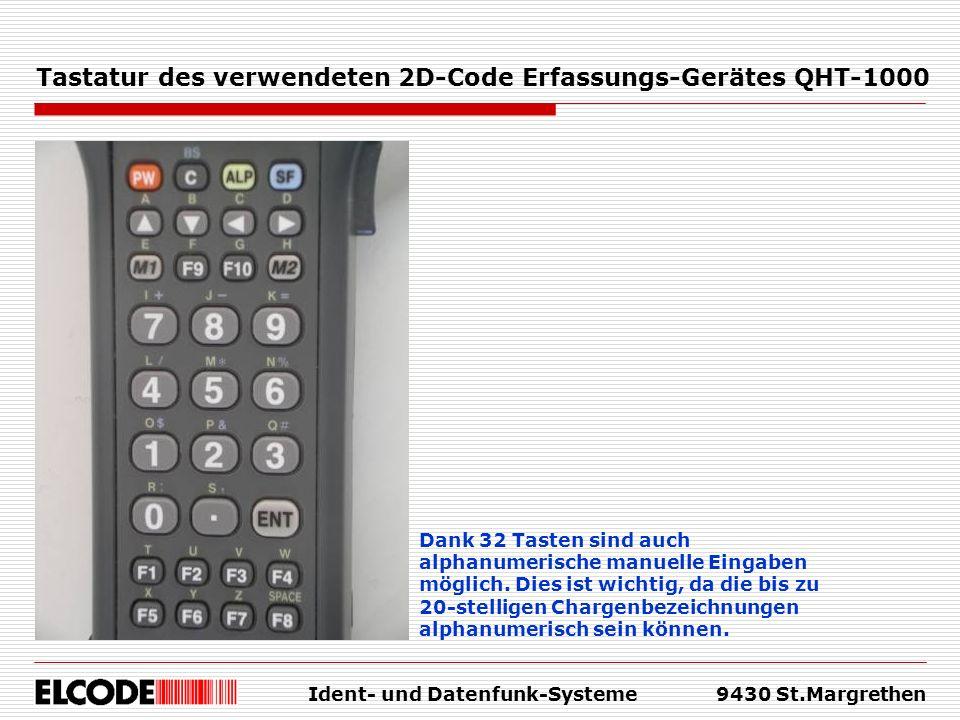 Ident- und Datenfunk-Systeme9430 St.Margrethen Tastatur des verwendeten 2D-Code Erfassungs-Gerätes QHT-1000 Dank 32 Tasten sind auch alphanumerische m