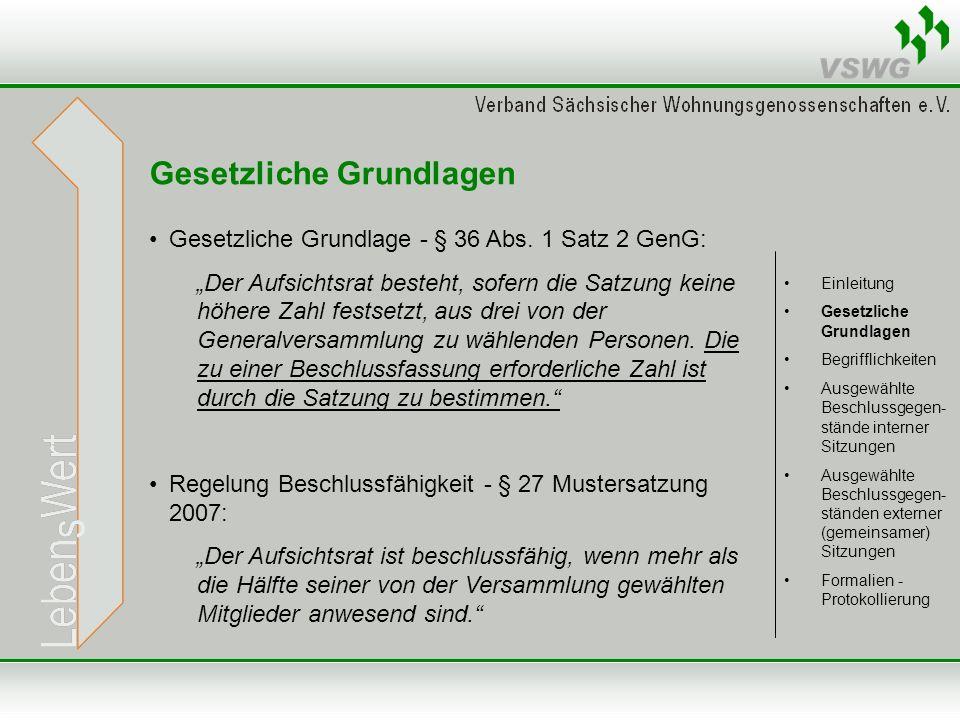 Ausgewählte Beschlussgegenstände externer Sitzungen Mustersatzung § 28 g): Grundsätze für Nichtmitgliedergeschäfte Verschiedene Fallkonstellationen möglich gestaltbarer Beschluss Offene Satzungsregelung (§§ 2 i.V.m.