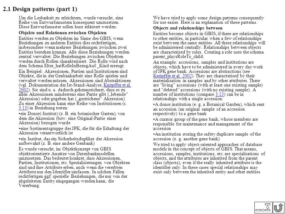 2.1 Design patterns (part 1) Um die Lesbarkeit zu erleichtern, wurde versucht, eine Reihe von Entwurfsmustern konsequent umzusetzen. Diese Entwurfsmus