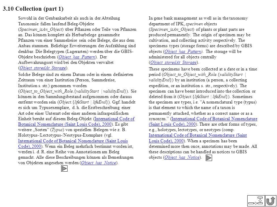 3.10 Collection (part 1) Sowohl in der Genbankarbeit als auch in der Abteilung Taxonomie fallen laufend Beleg-Objekte (Specimen_isAn_Object) über Pfla