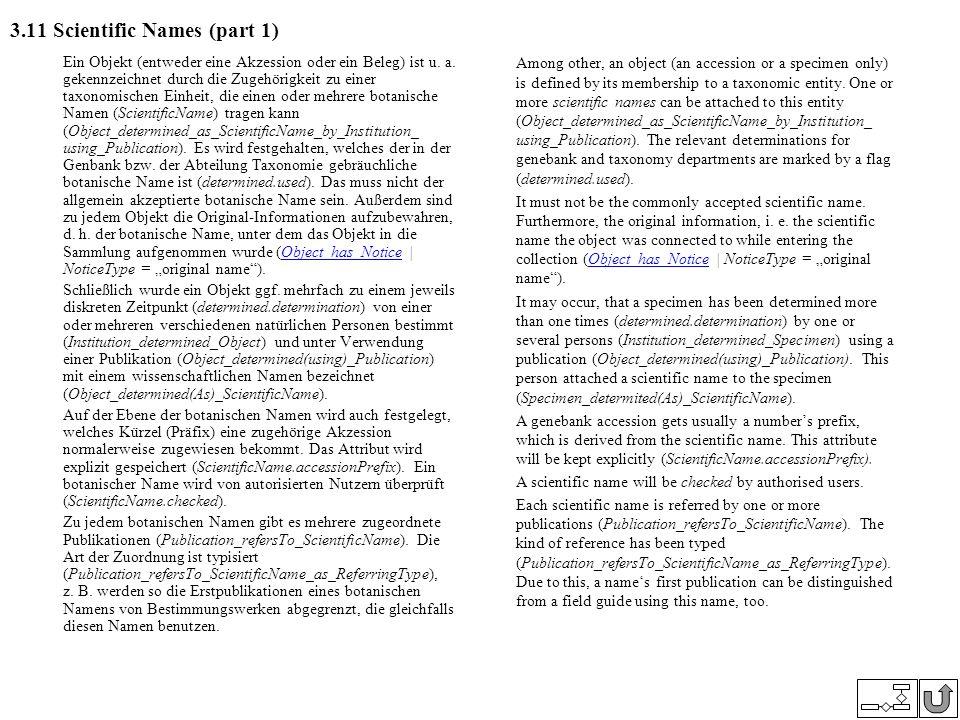 3.11 Scientific Names (part 1) Ein Objekt (entweder eine Akzession oder ein Beleg) ist u. a. gekennzeichnet durch die Zugehörigkeit zu einer taxonomis