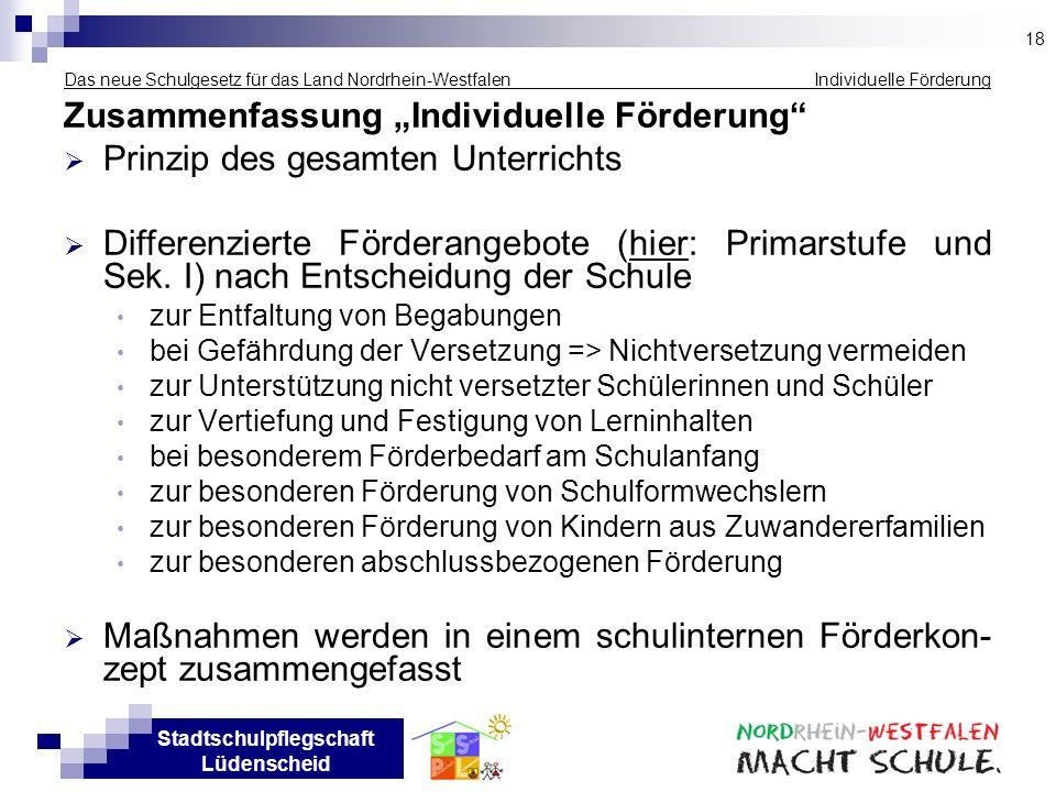 Stadtschulpflegschaft Lüdenscheid Das neue Schulgesetz für das Land Nordrhein-Westfalen Individuelle Förderung Zusammenfassung Individuelle Förderung
